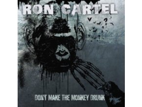 RON CARTEL - DonT Make The Monkey Drunk (CD)