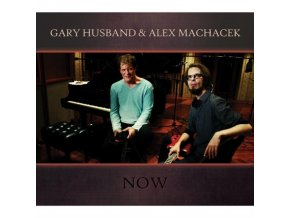 GARY HUSBAND & ALEX MACHACEK - Now (CD)