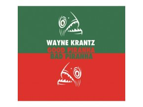 WAYNE KRANTZ - Good Piranha/Bad Piranha (CD)