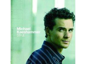 MICHAEL KAESHAMMER - Strut (CD)