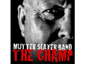 MUTTER SLATER BAND - The Champ (CD)