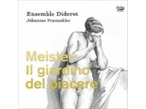 ENSEMBLE DIDEROT / JOHANNES PRAMSOHLER - Meister: Il Giardino Del Piacere (CD)