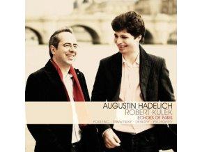 AUGUSTIN HADELICH/ROBERT KULEK - Echoes Of Paris (CD)