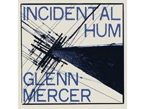 GLENN MERCER - Incidental Hum (CD)