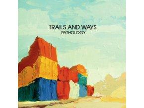 TRAILS AND WAYS - Pathology (CD)