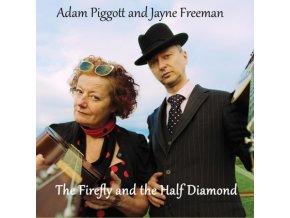 ADAM PIGGOTT & JAYNE FREEMAN - Firefly And The Half Diamond (CD)