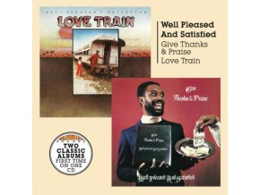 WELL PLEASED & SATISFIED - Give Thanks And Praise + Love Train (CD)