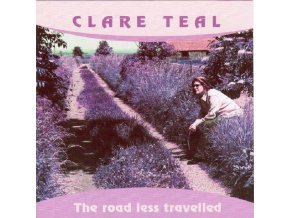 CLARE TEAL - Road Less Travelled (CD)