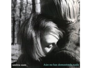 UMBRA SUM - Aun No Has Demostrado Nada (CD)
