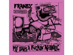FRANTIX - My Dads A Fkin Alcoholic (CD)