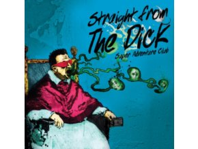 SUPER ADVENTURE CLUB - Straight From The Dick (CD)