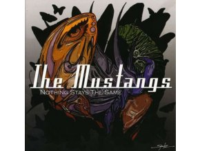 MUSTANGS - Nothing Stays The Same (CD)