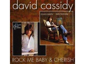 DAVID CASSIDY - Rock Me Baby/Cherish (CD)