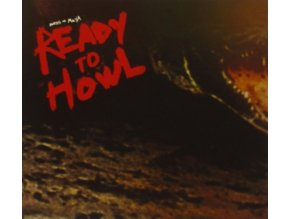 BIRDS OF MAYA - Ready To Howl (CD)