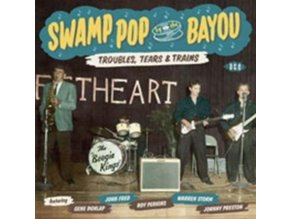 VARIOUS ARTISTS - Swamp Pop By The Bayou - Troubles. Tears & Trains (CD)