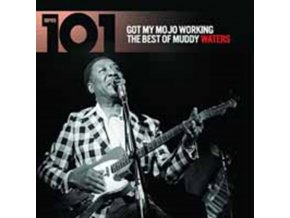 MUDDY WATERS - 101 - Got My Mojo Working The Best Of M (CD)