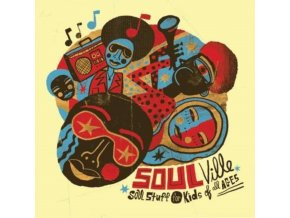 VARIOUS ARTISTS - Soulville - Soul Stuff For Kids Of All (CD)