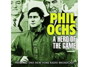 PHIL OCHS - A Hero Of The Game (CD)