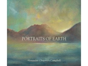 ALEXANDER CHAPMAN CAMPBELL - Portraits Of Earth (CD)