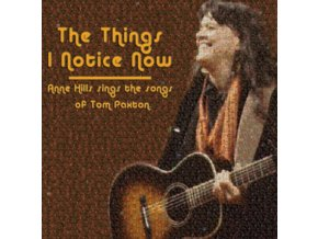 ANNE HILLS - Of Tom Paxton - The Things I Notice Now (CD)