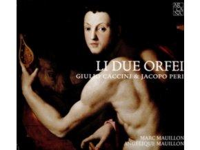 GIULIO CACCINI & JACOPO PERI - Li Due Orfei - Musaic By Marc Mauillon / Angelique Mauillon (CD)