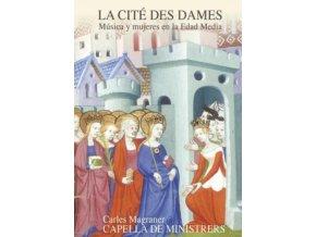 CAPELLA DE MINISTRERS - La Cite Des Dames (CD)