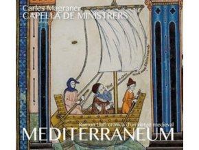 CAPELLA DE MINISTRERS / CARLES MAGRANER / MUSICA RESERVATA BARCELONA - Ramon Llull: Mediterraneum - Cronica DUn Viatge Medieval (CD)
