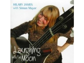 HILARY JAMES - Laughing With The Moon (CD)