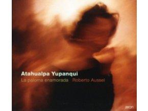 ROBERTO AUSSEL - Yupanqui: La Paloma Enamorada (CD)