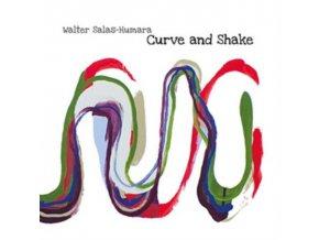 WALTER SALAS-HUMARA - Curve And Shake (CD)