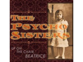 PSYCHO SISTERS - Up On The Chair. Beatrice (CD)
