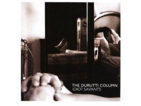 DURUTTI COLUMN - Idiot Savants (CD)