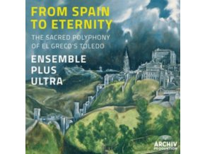 ENSEMBLE PLUS ULTRA - From Spain To Eternity - The Sacred (CD)