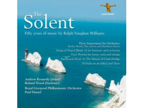 ROLAND WOOD / ANDREW KENNEDY / NICHOLAS BOOTIMAN / PAUL DANIEL / ROYAL LIVERPOOL PHILHARMONIC ORCHESTRA - The Solent: Fifty Years Of Music By Vaughan Williams (CD)