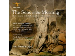 IAIN BURNSIDE - The Sons Of The Morning: Piano Music Of Vaughan Williams And Gurney (CD)