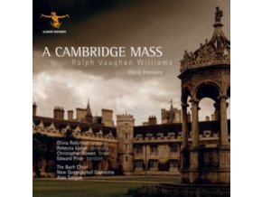 ALAN TONGUE / OLIVIA ROBINSON / REBECCA LODGE / CHRISTOPHER BOWEN / EDWARD PRICE / THE BACH CHOIR / NEW QUEENS HALL ORCHESTRA - Ralph Vaughan Williams: A Cambridge Mass (CD)