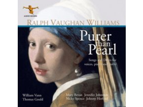 MARY BEVAN / JENNIFER JOHNSTON / NICKY SPENCE / JOHNNY HERFORD / THOMAS GOULD / WILLIAM VANN - Ralph Vaughan Williams: Purer Than Pearl (CD)