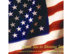 UNITED STATES ARMY BAND - From Sea To Shining Sea (CD)