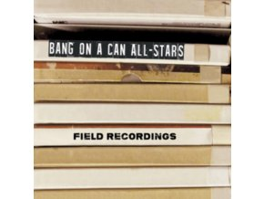 BANG ON A CAN ALL-STARS - Field Recordings (CD + DVD)