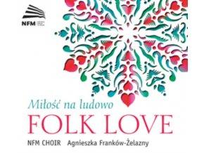 NATIONAL FORUM OF MUSIC CHOIR - Folk Love (CD)