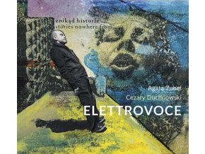 ELETTROVOCE - Stories Nowhere From (CD)