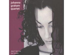 JOHANNA GRAHAM QRT - DonT Let Me Be Lonely (CD)