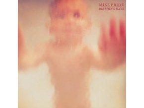 MIKE PRIDE - Birthing Days (CD)