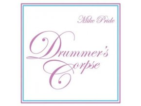 MIKE PRIDE - DrummerS Corpse (CD)