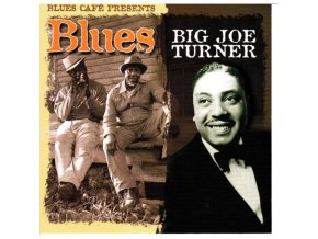 BIG JOE TURNER - Blues Cafe Presents Big Joe Turner (CD)