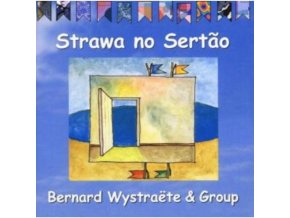BERNARD WYSTRAETE - Strawa No Sertao (CD)