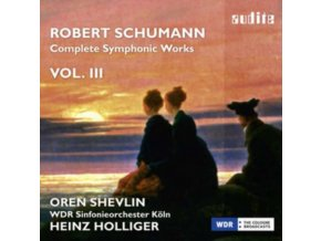 SHEVLIN / WDR SO KOLN / HOLLIGER - Schumann/Complete Symphonic Works-Vol 3 (CD)
