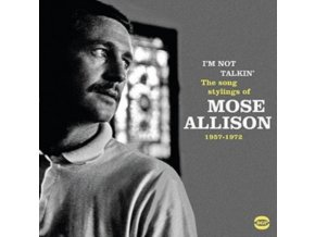 MOSE ALLISON - IM Not Talkin: The Song Stylings Of Mose Allison 1957-1972 (CD)
