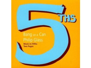 BANG ON A CAN / PHILIP GLASS - Music In Fifths / Two Pages (CD)
