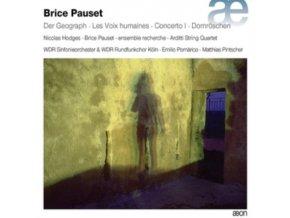 WDR SINFONIEORCHESTER & CHOR KOLN / ENSEMBLE RECHERCHE / ARDITTI QUARTET - Brice Pauset: Der Geograph / Les Voix Humaines / Concerto L / Das Dornroschen (CD)